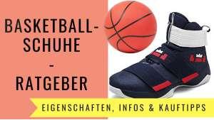 Basketballschuhe Test 2020 ⇒ mit Ratgeber und Kaufberatung