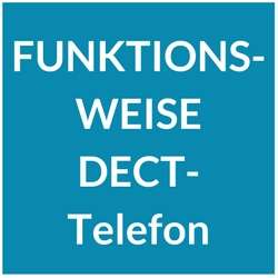 DECT-Telefon Funktionsweise